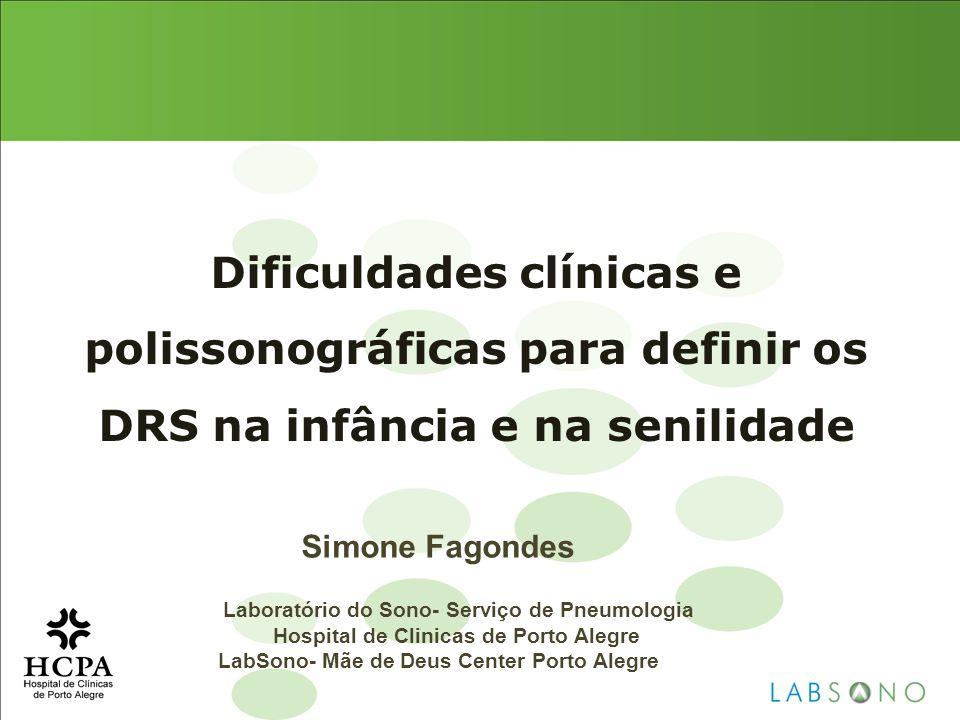 Dificuldades clínicas e polissonográficas para definir os DRS na infância e na senilidade