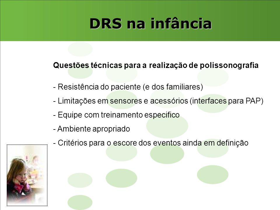 DRS na infância Questões técnicas para a realização de polissonografia