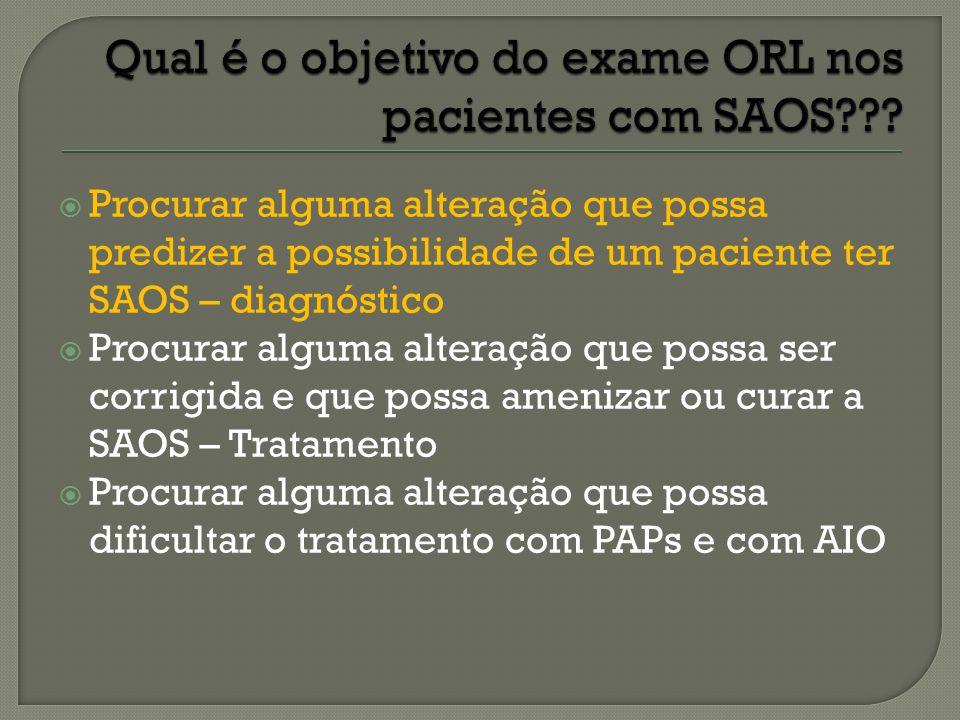 Qual é o objetivo do exame ORL nos pacientes com SAOS