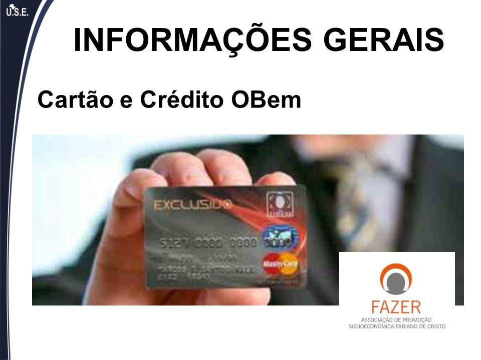 INFORMAÇÕES GERAIS Cartão e Crédito OBem