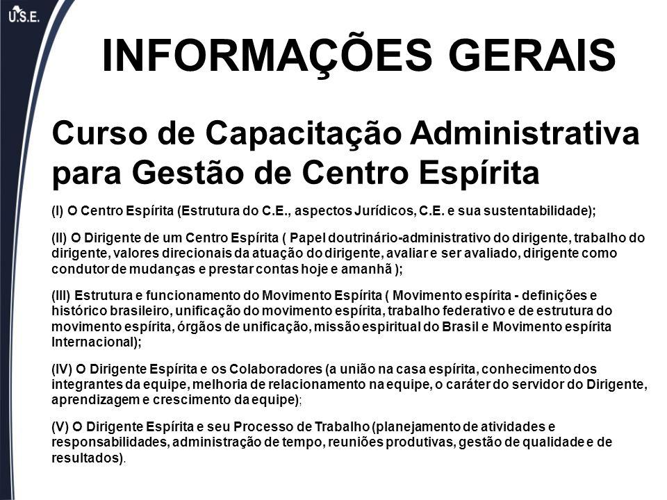 INFORMAÇÕES GERAIS Curso de Capacitação Administrativa para Gestão de Centro Espírita.