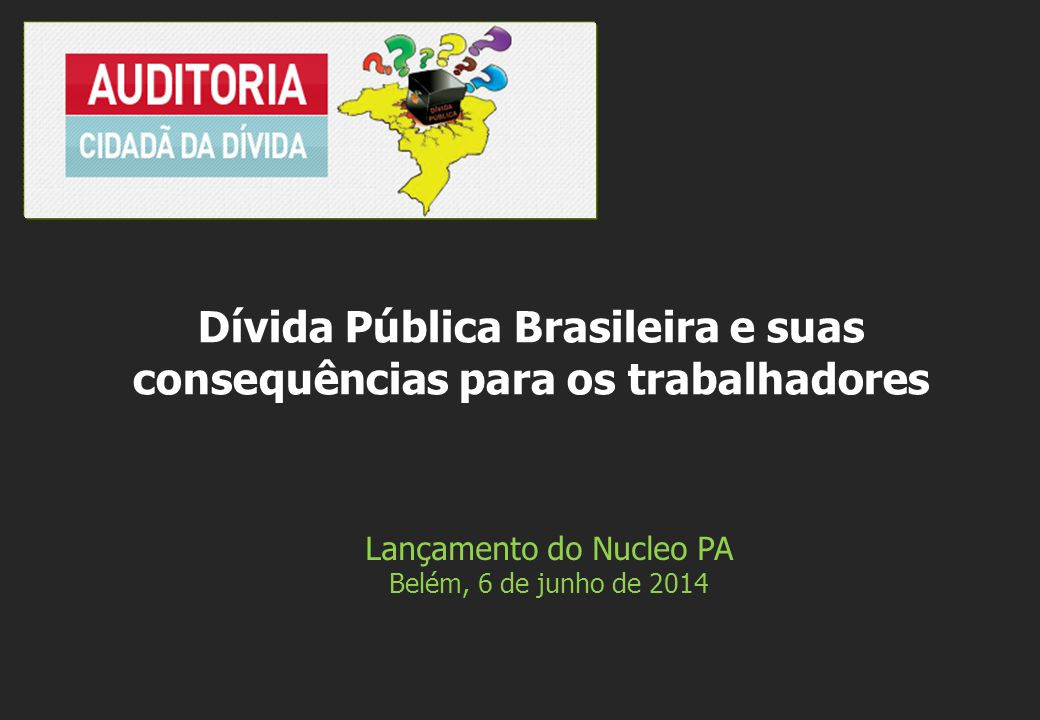 Dívida Pública Brasileira e suas consequências para os trabalhadores
