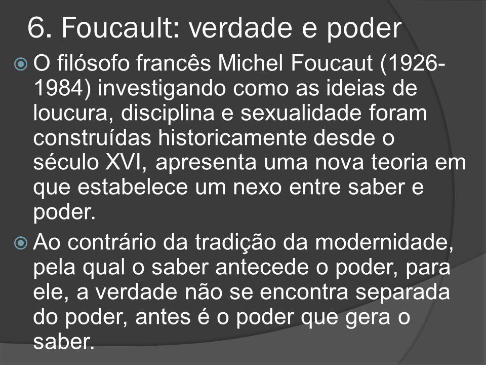 6. Foucault: verdade e poder