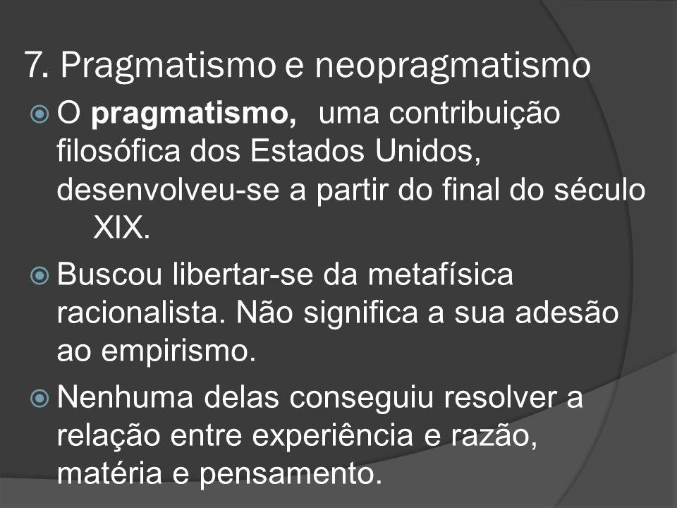 7. Pragmatismo e neopragmatismo