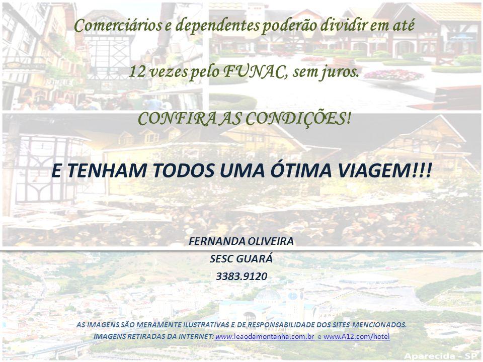 E TENHAM TODOS UMA ÓTIMA VIAGEM!!!
