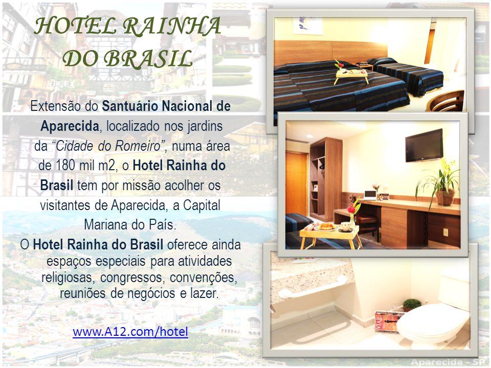 HOTEL RAINHA DO BRASIL Extensão do Santuário Nacional de