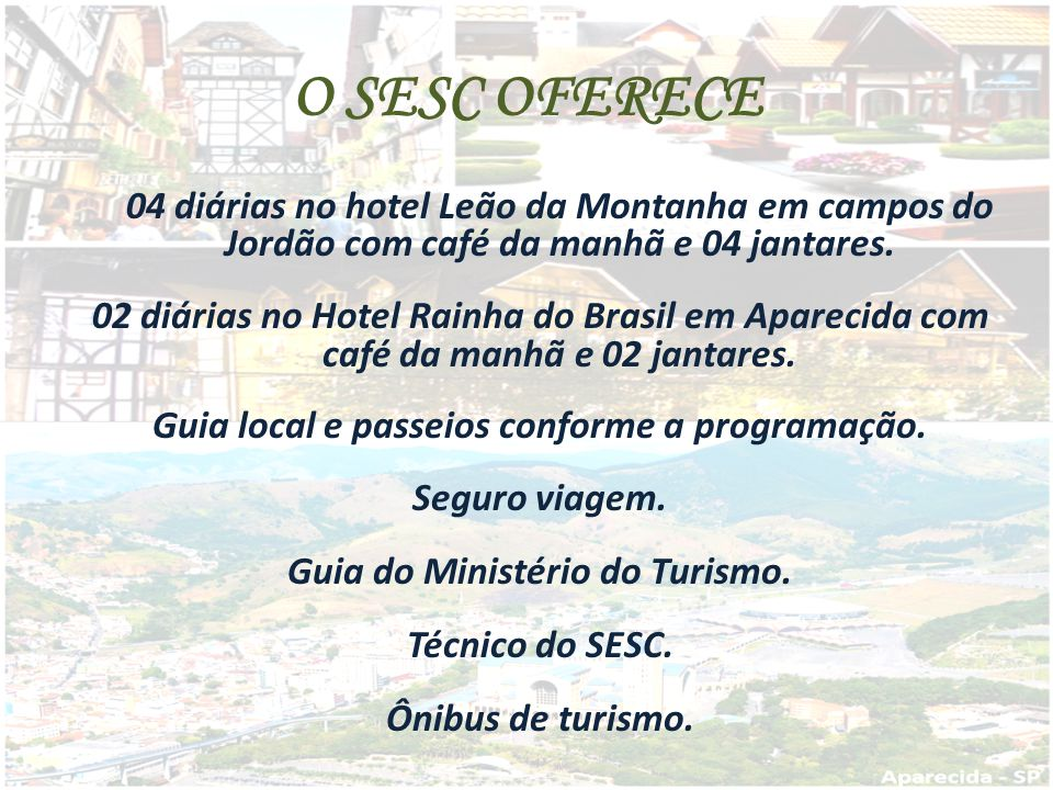 O SESC OFERECE