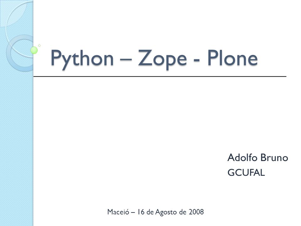Python – Zope - Plone Adolfo Bruno