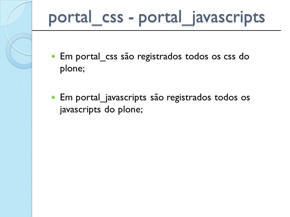 portal_css - portal_javascripts