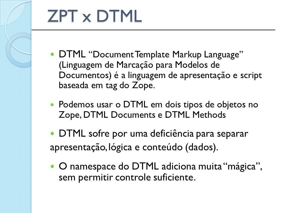 ZPT x DTML ______________________________________________.