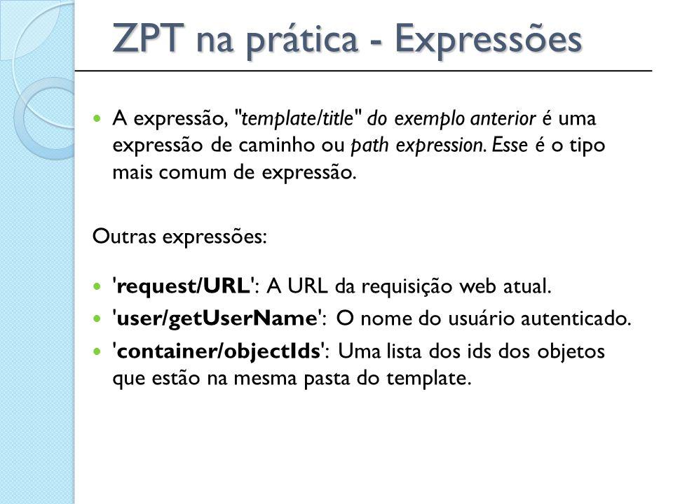 ZPT na prática - Expressões
