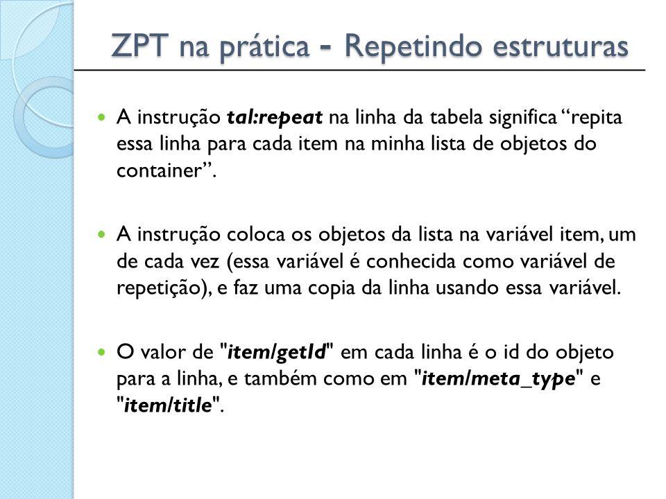 ZPT na prática - Repetindo estruturas