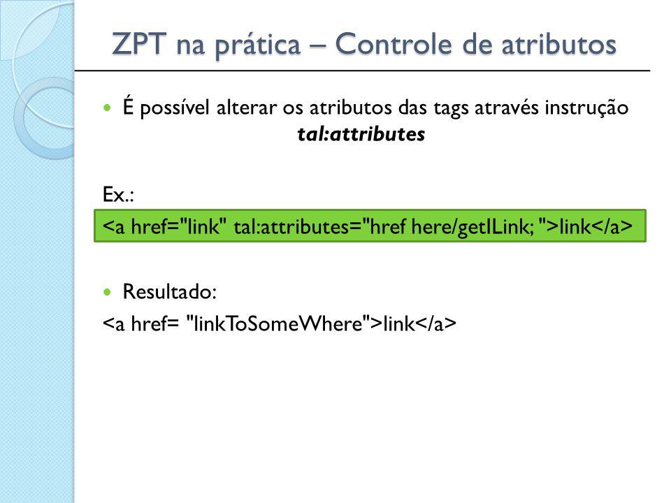 ZPT na prática – Controle de atributos