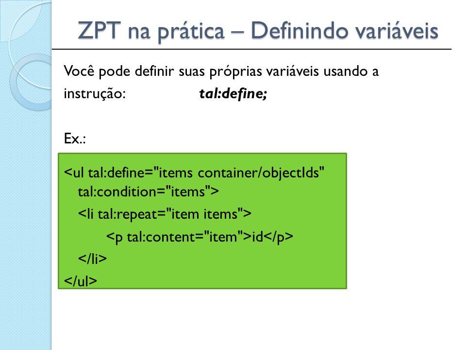 ZPT na prática – Definindo variáveis