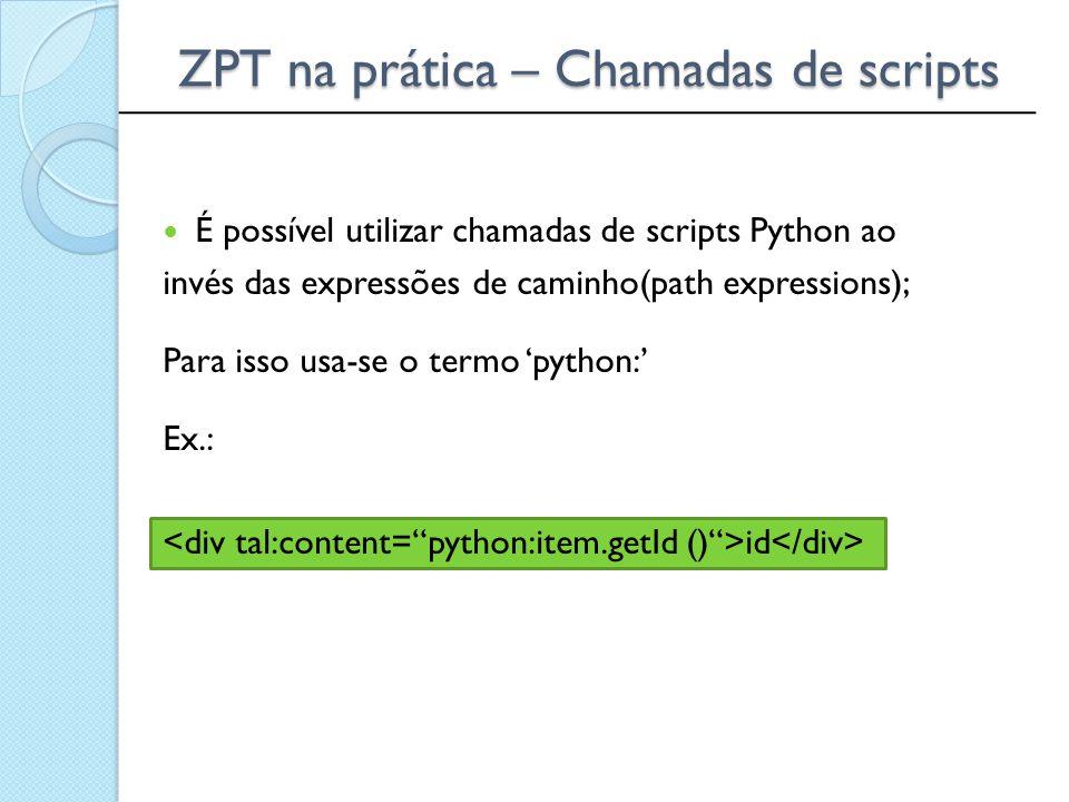 ZPT na prática – Chamadas de scripts