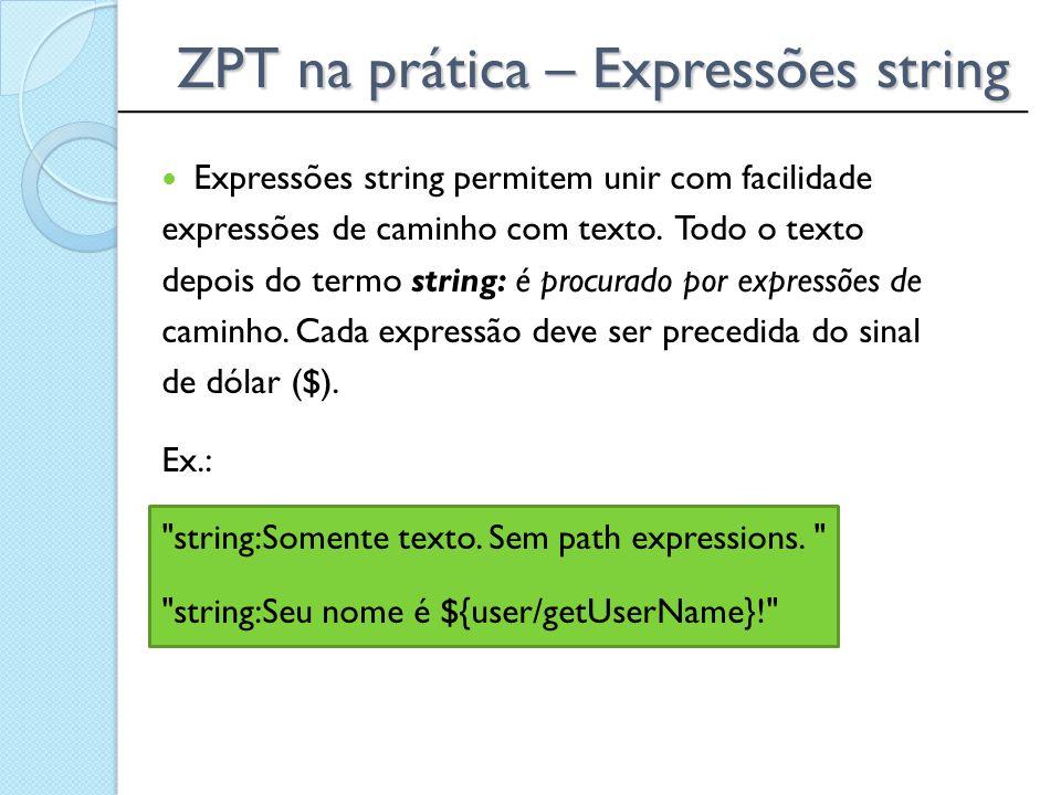 ZPT na prática – Expressões string