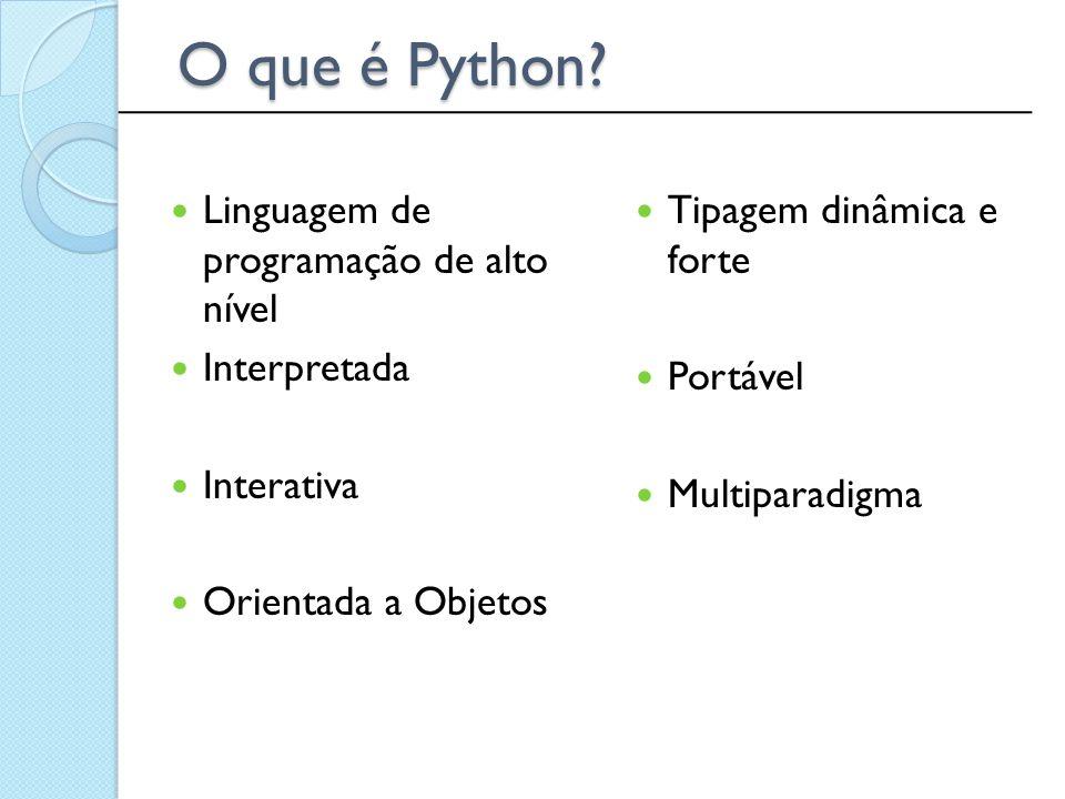 O que é Python Linguagem de programação de alto nível Interpretada