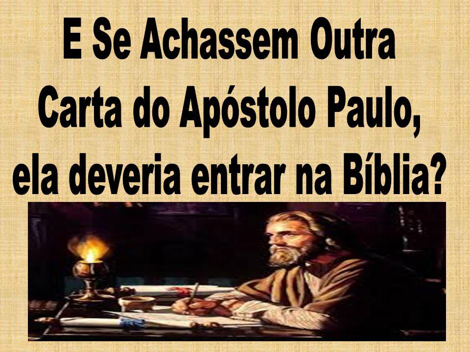 Carta do Apóstolo Paulo, ela deveria entrar na Bíblia