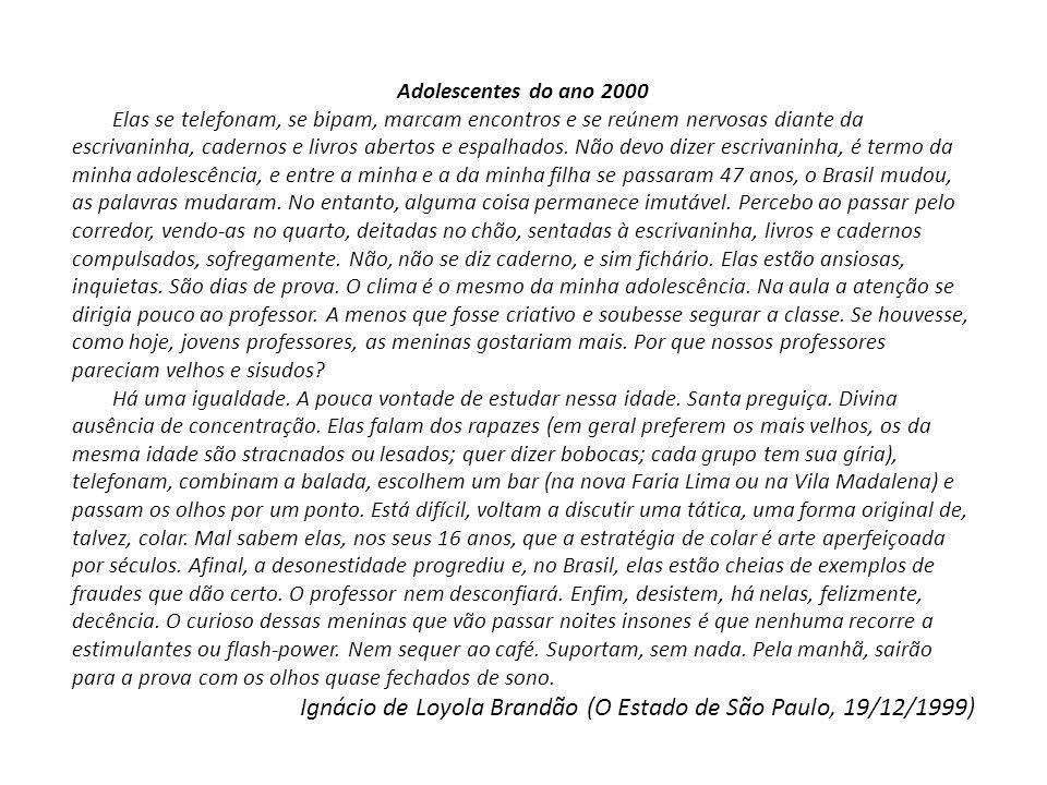 Ignácio de Loyola Brandão (O Estado de São Paulo, 19/12/1999)