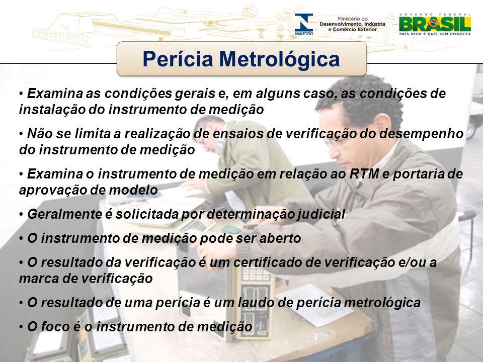 Perícia Metrológica Examina as condições gerais e, em alguns caso, as condições de instalação do instrumento de medição.