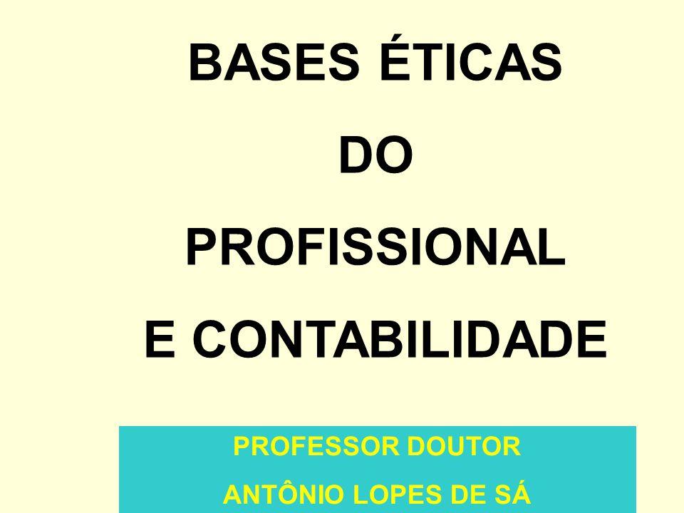 BASES ÉTICAS DO PROFISSIONAL E CONTABILIDADE