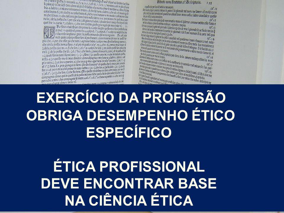 EXERCÍCIO DA PROFISSÃO OBRIGA DESEMPENHO ÉTICO