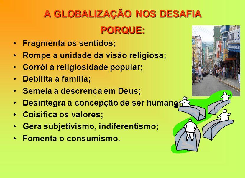 A GLOBALIZAÇÃO NOS DESAFIA PORQUE: