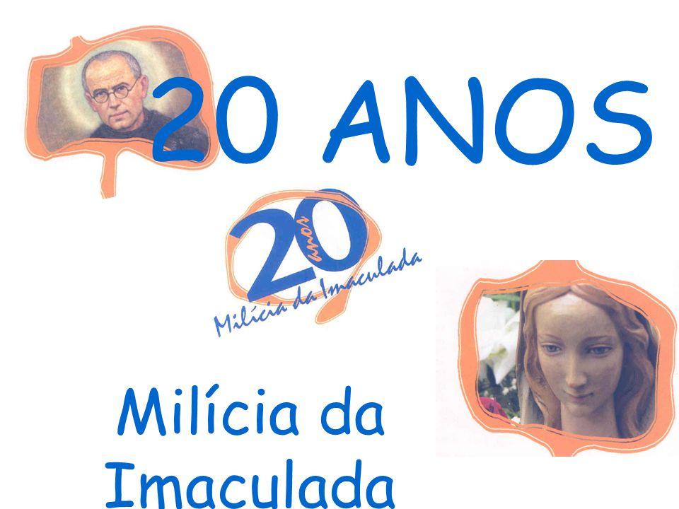 20 ANOS Milícia da Imaculada