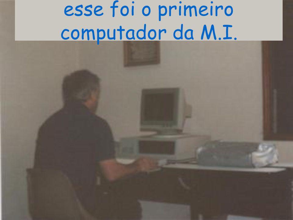 esse foi o primeiro computador da M.I.