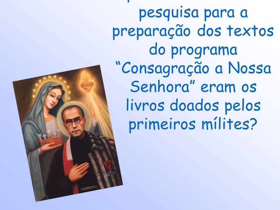 que a única fonte de pesquisa para a preparação dos textos do programa Consagração a Nossa Senhora eram os livros doados pelos primeiros mílites