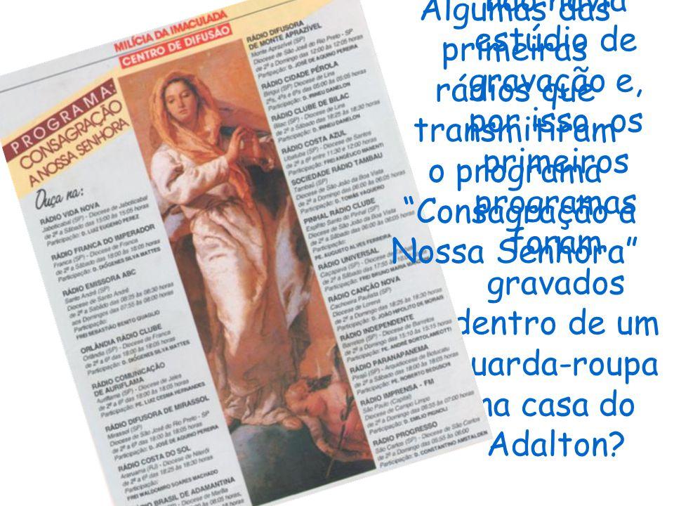 rádios que transmitiram o programa Consagração a Nossa Senhora