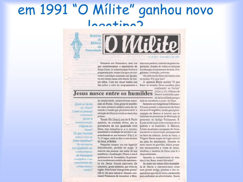em 1991 O Mílite ganhou novo logotipo