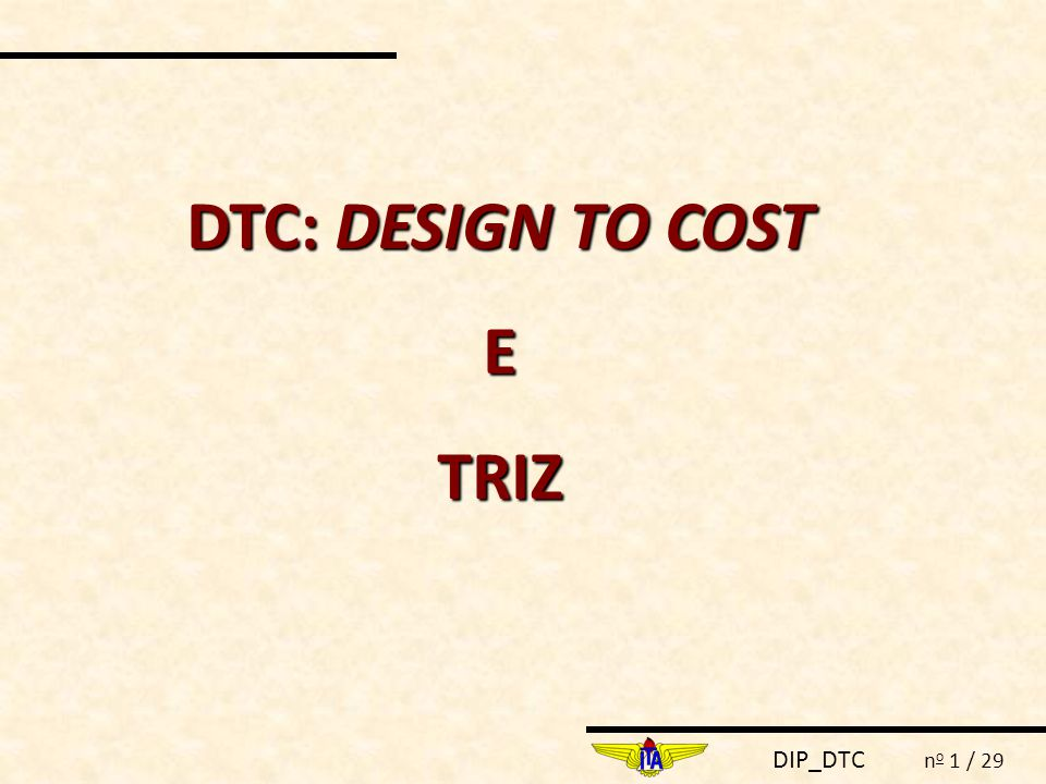 DTC: DESIGN TO COST E TRIZ