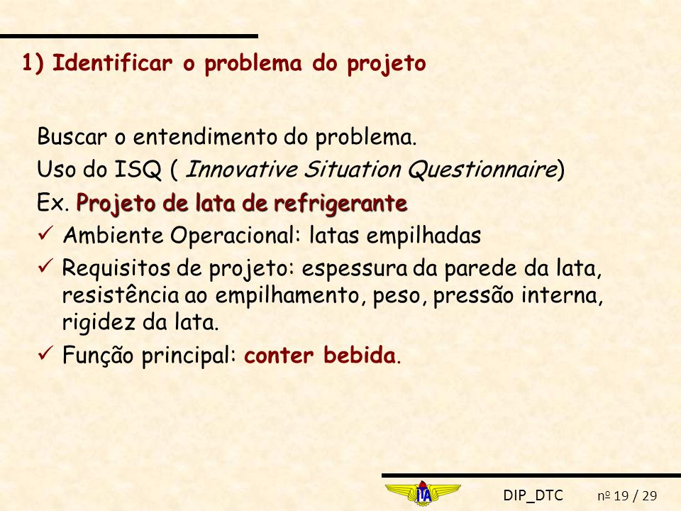 1) Identificar o problema do projeto