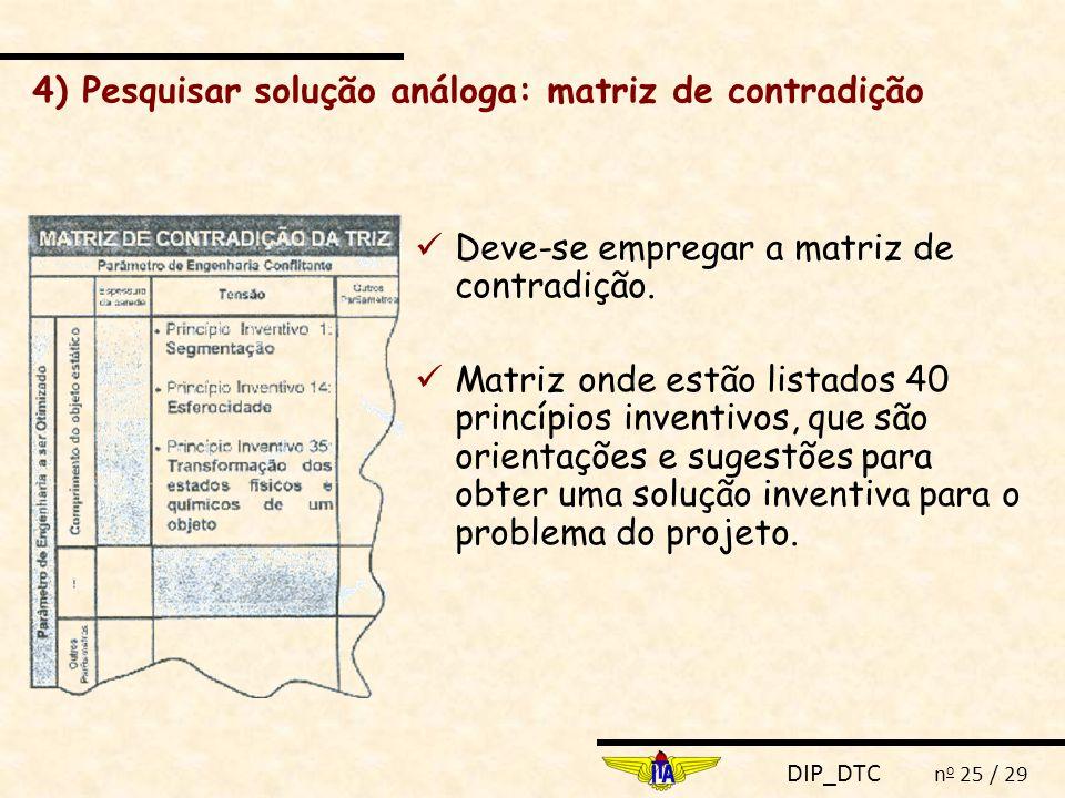 4) Pesquisar solução análoga: matriz de contradição