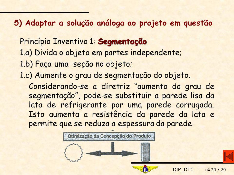 5) Adaptar a solução análoga ao projeto em questão