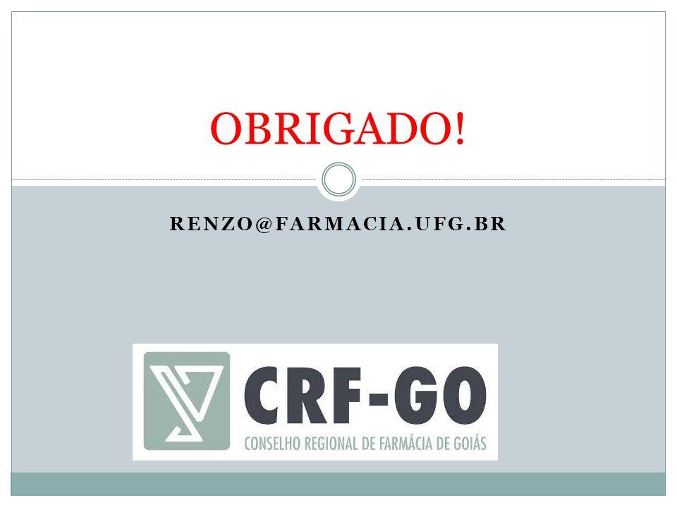 OBRIGADO! renzo@farmacia.ufg.br