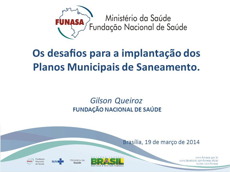 Os desafios para a implantação dos Planos Municipais de Saneamento.