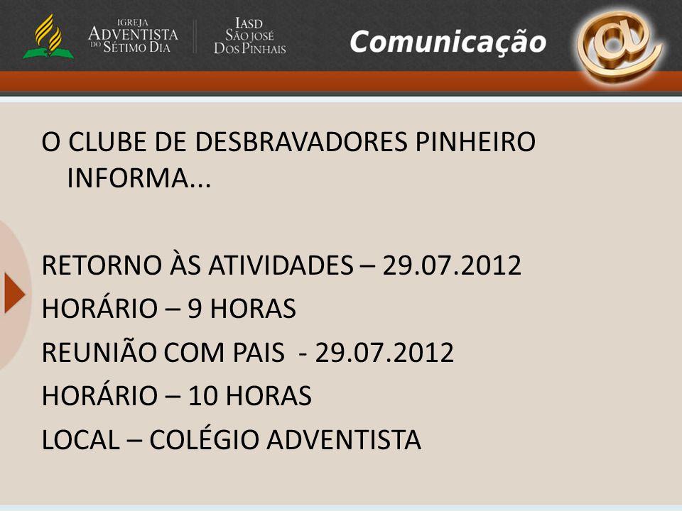 O CLUBE DE DESBRAVADORES PINHEIRO INFORMA. RETORNO ÀS ATIVIDADES – 29