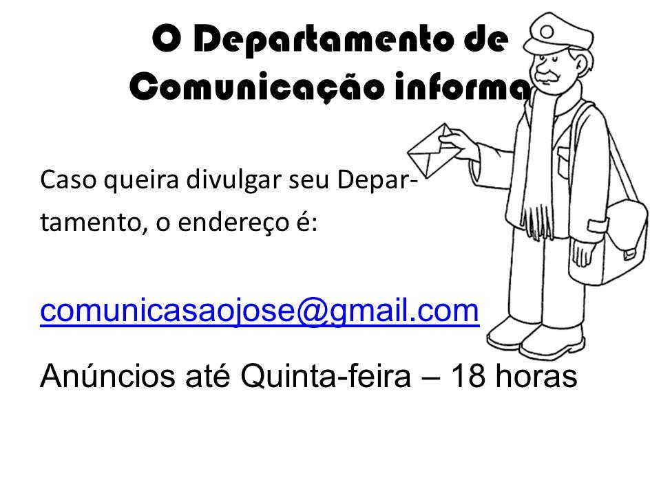 O Departamento de Comunicação informa