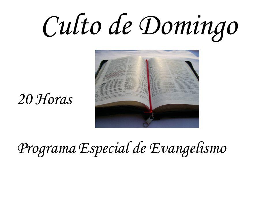 Culto de Domingo 20 Horas Programa Especial de Evangelismo