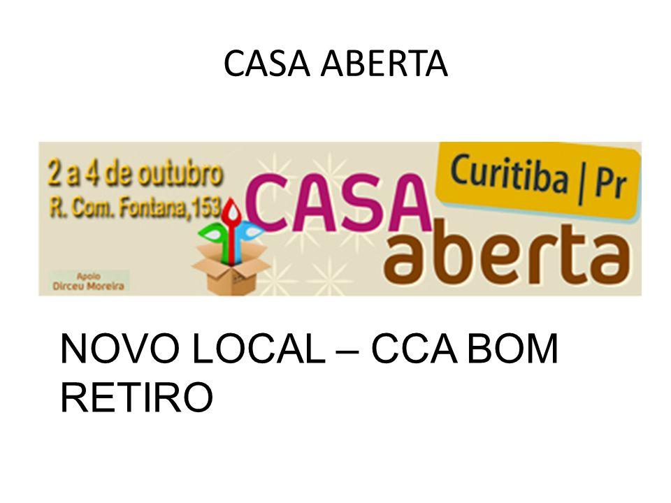 CASA ABERTA NOVO LOCAL – CCA BOM RETIRO