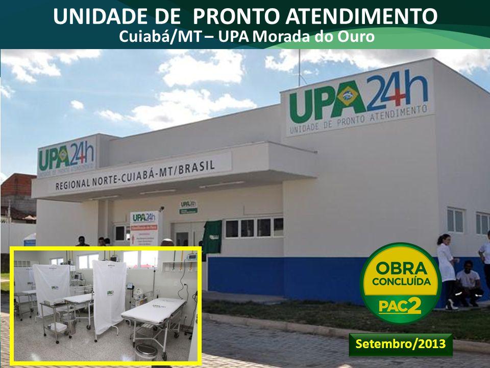 UNIDADE DE PRONTO ATENDIMENTO Cuiabá/MT – UPA Morada do Ouro