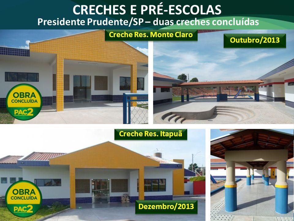 Presidente Prudente/SP – duas creches concluídas