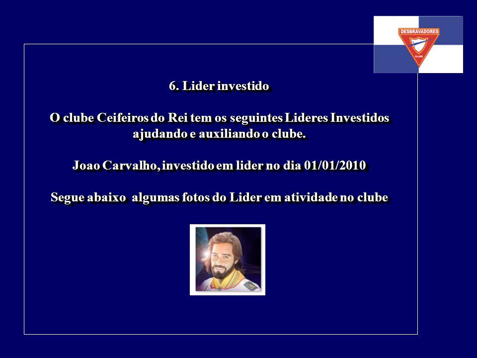 Joao Carvalho, investido em lider no dia 01/01/2010