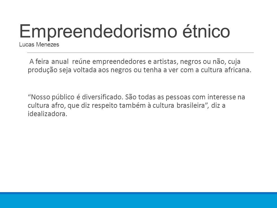 Empreendedorismo étnico Lucas Menezes