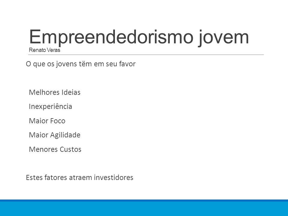 Empreendedorismo jovem Renato Veras