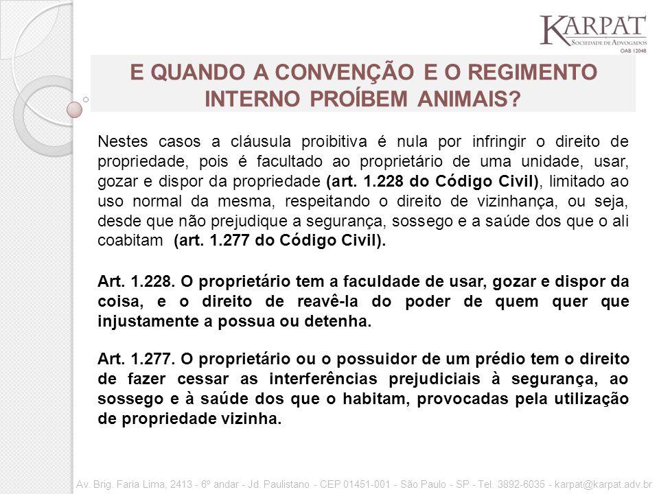 E QUANDO A CONVENÇÃO E O REGIMENTO INTERNO PROÍBEM ANIMAIS