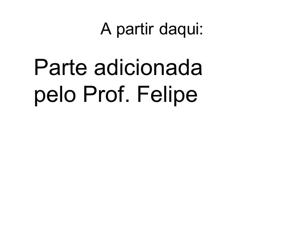 Parte adicionada pelo Prof. Felipe