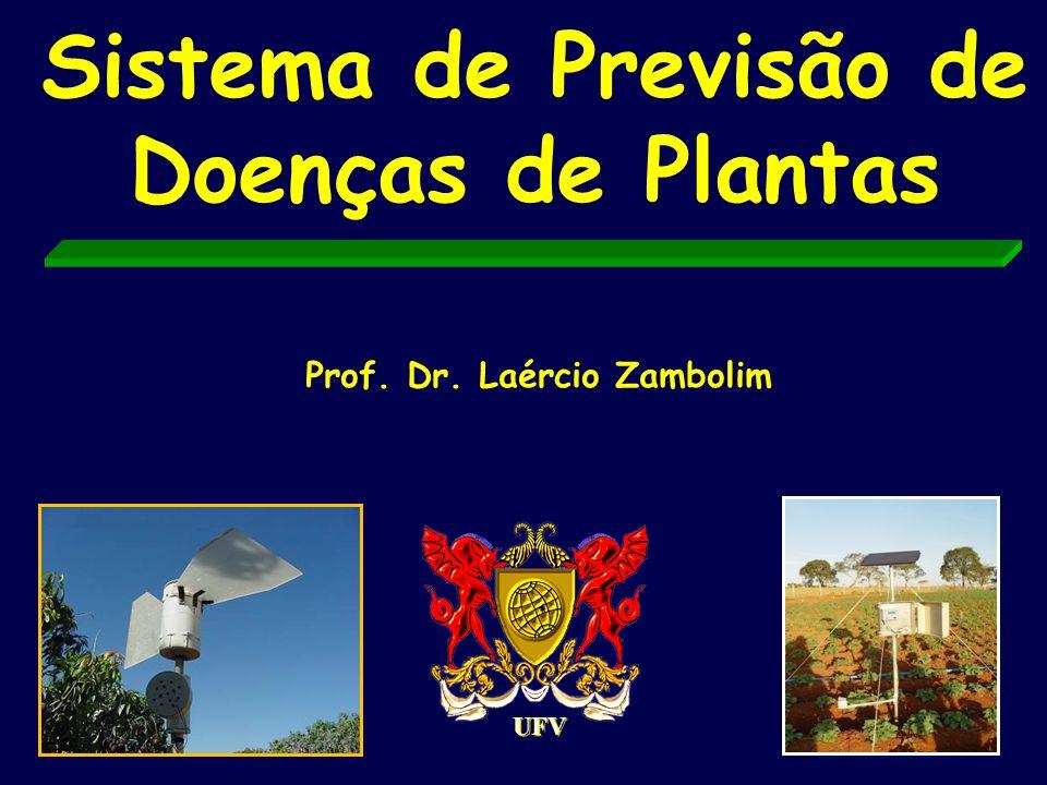 Sistema de Previsão de Doenças de Plantas Prof. Dr. Laércio Zambolim